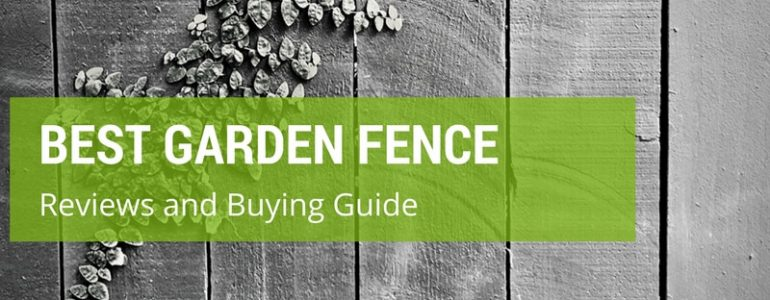 best garden fence reviews