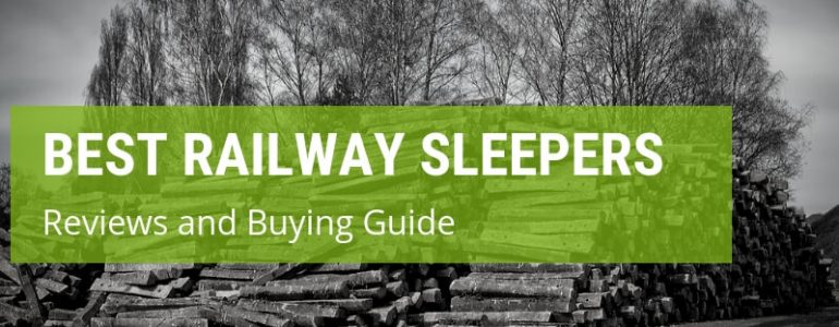 Where Can You Find The Best Railway Sleepers On The UK Market?
