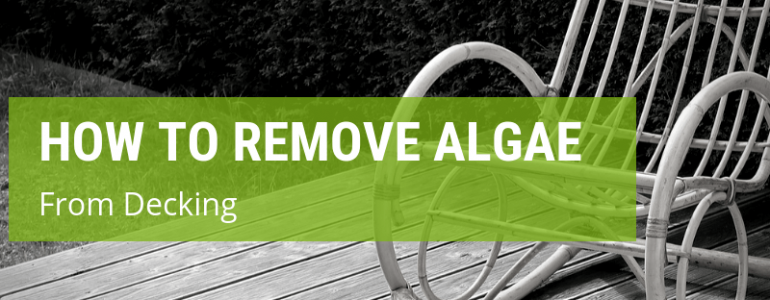 how to remove algae from decking