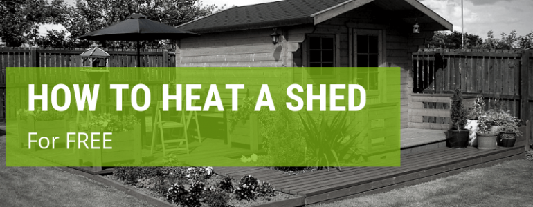 how to heat a shed for free