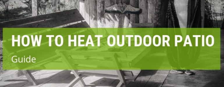 best way to heat outdoor patio