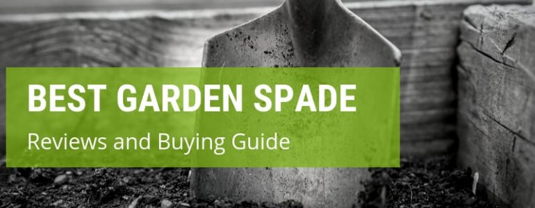 best garden spade reviews