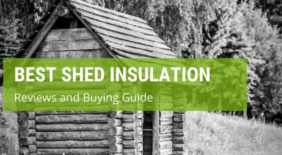 best shed insulation