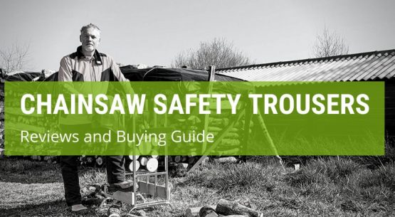 best chainsaw safety trousers