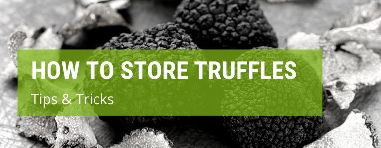 How To Store Fresh Truffles?